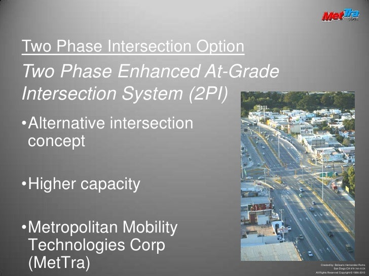 Two Phase Intersection Option<br />Two Phase Enhanced At-Grade Intersection System (2PI)<br /><ul><li>Alternative intersec...