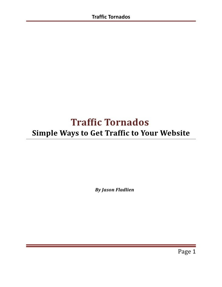 Traffic Tornados          Traffic TornadosSimple Ways to Get Traffic to Your Website                By Jason Fladlien     ...