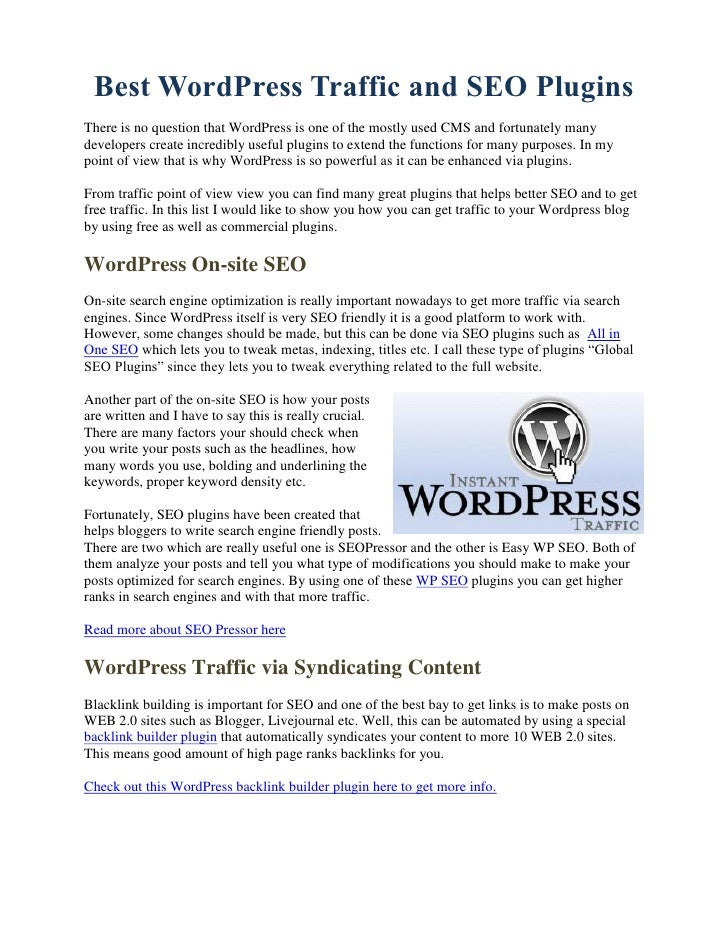 Best WordPress Traffic and SEO PluginsThere is no question that WordPress is one of the mostly used CMS and fortunately ma...
