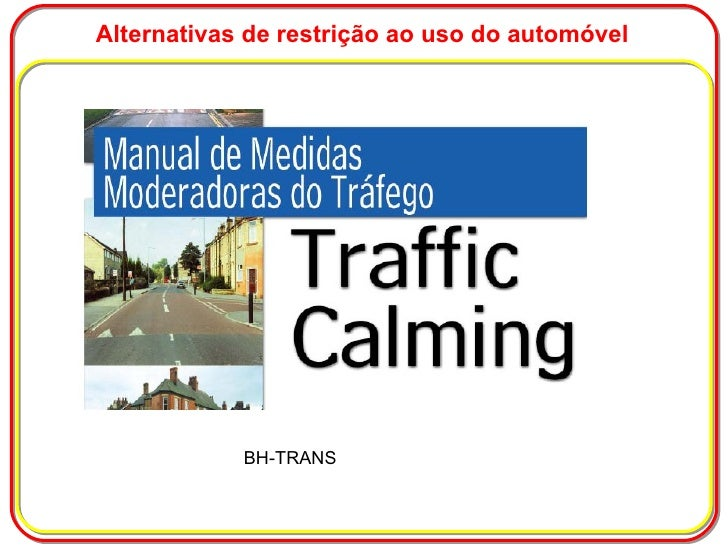Alternativas de restrição ao uso do automóvel BH-TRANS