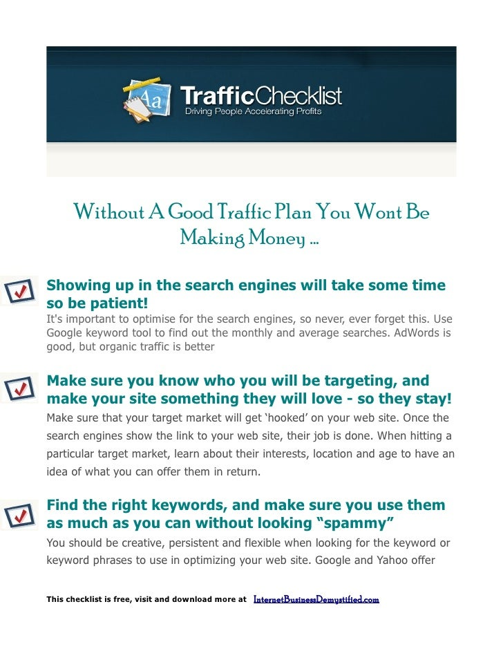 Without A Good Traffic Plan You Wont Be                  Making Money ...  Showing up in the search engines will take some...