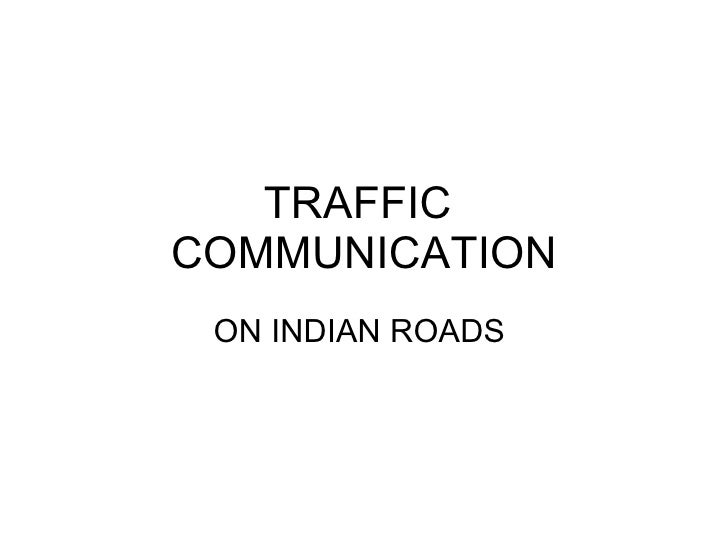 TRAFFIC  COMMUNICATION ON INDIAN ROADS