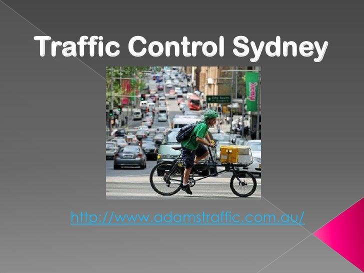 Traffic Control Sydney<br />http://www.adamstraffic.com.au/<br />