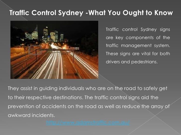 Traffic Control Sydney -What You Ought to Know<br />Traffic control Sydney signs are key components of the traffic managem...