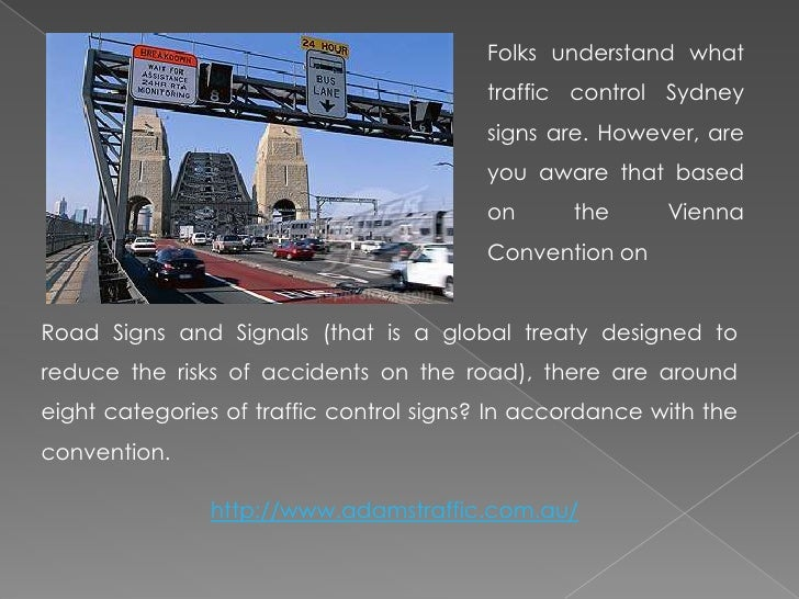 Folks understand what traffic control Sydney signs are. However, are you aware that based on the Vienna Convention on<br /...