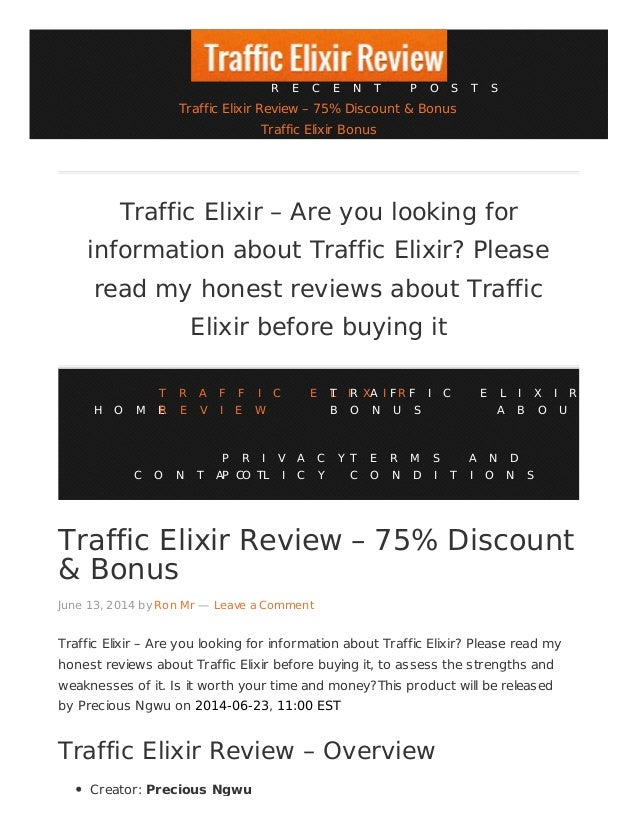 Traffic Elixir Review – 75% Discount & Bonus June 13, 2014 by Ron Mr — Leave a Comment Traffic Elixir – Are you looking fo...