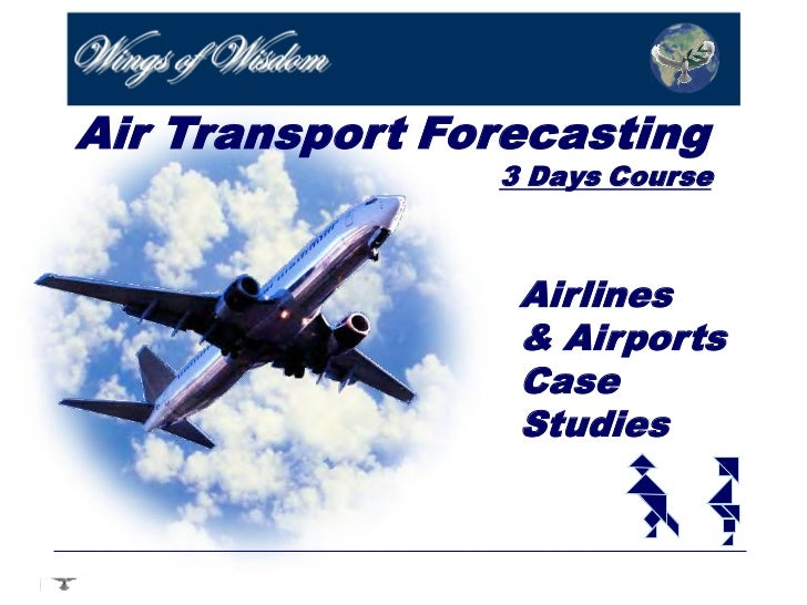 Air Transport Forecasting                3 Days Course                 Airlines                 & Airports                ...