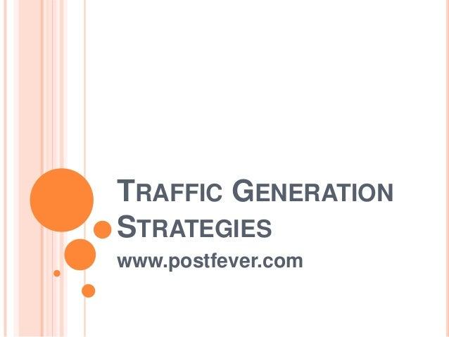 TRAFFIC GENERATIONSTRATEGIESwww.postfever.com