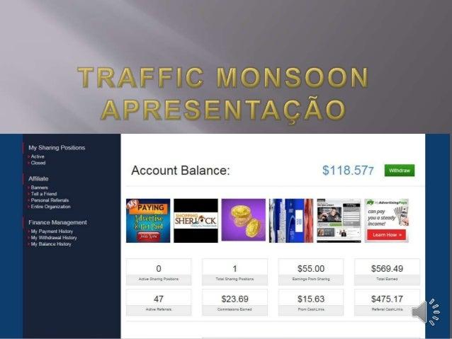 Traffic Monsoon é uma empresa especializada em publicidade e compartilhamento de receita que permite a participação Inte...