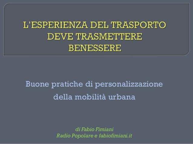 Buone pratiche di personalizzazione della mobilità urbana di Fabio Fimiani Radio Popolare e fabiofimiani.it