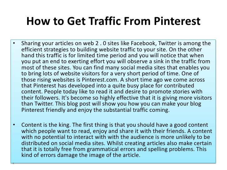 How to Get Traffic From Pinterest• Sharing your articles on web 2 . 0 sites like Facebook, Twitter is among the  efficient...