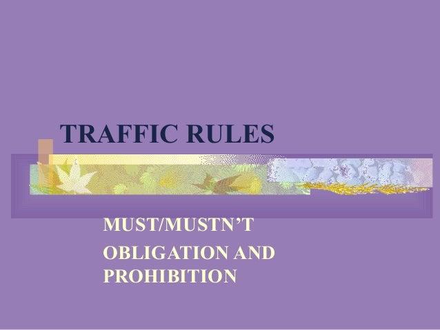 TRAFFIC RULESMUST/MUSTN'TOBLIGATION ANDPROHIBITION