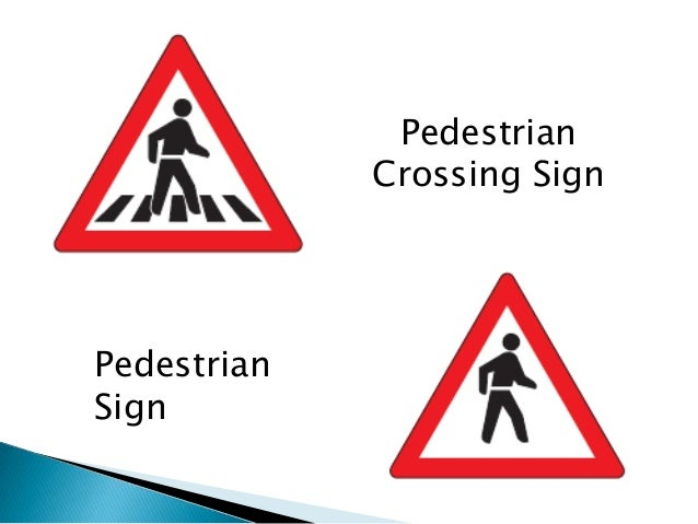 Pedestrian             Crossing SignPedestrianSign