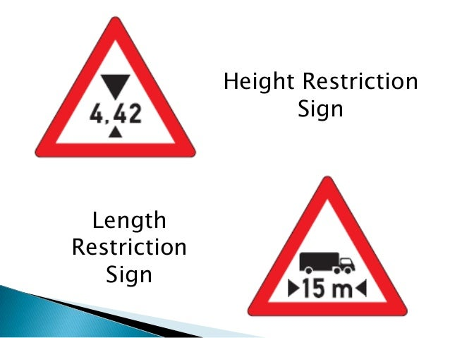 Height Restriction                    Sign  LengthRestriction   Sign