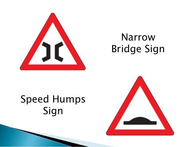 Narrow              Bridge SignSpeed Humps    Sign