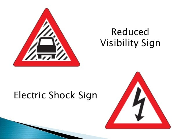 Reduced                      Visibility SignElectric Shock Sign