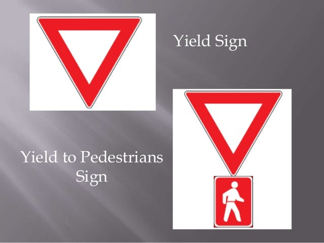 Yield SignYield to Pedestrians        Sign