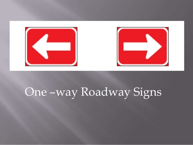 One –way Roadway Signs