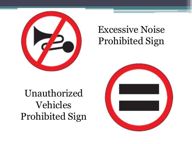 Excessive Noise                  Prohibited Sign Unauthorized   VehiclesProhibited Sign