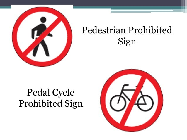 Pedestrian Prohibited                      Sign  Pedal CycleProhibited Sign