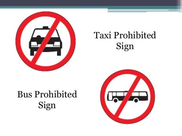 Taxi Prohibited                      SignBus Prohibited     Sign