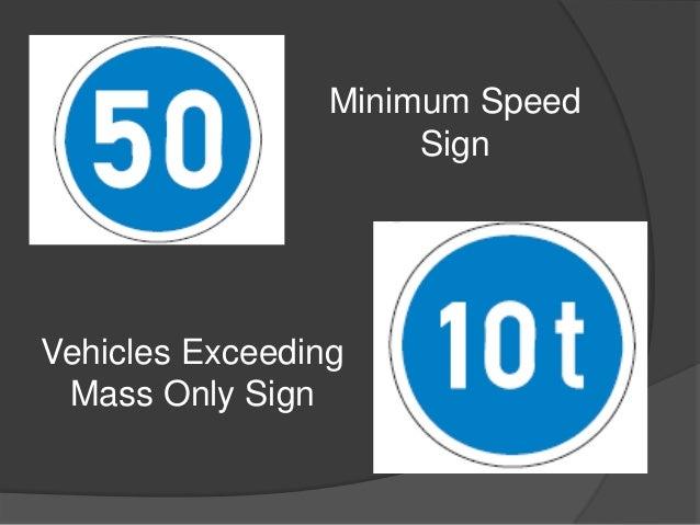 Minimum Speed                      SignVehicles Exceeding Mass Only Sign