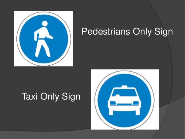 Pedestrians Only SignTaxi Only Sign