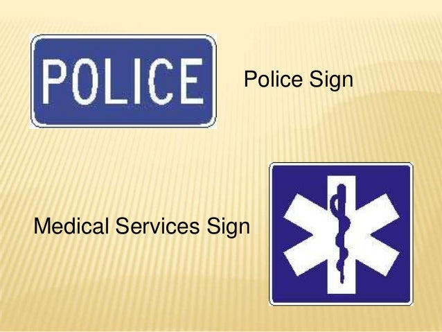 Police SignMedical Services Sign