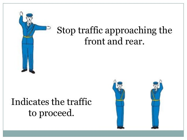 Flag signal to warning                         traffic.Flag signal to    stop.