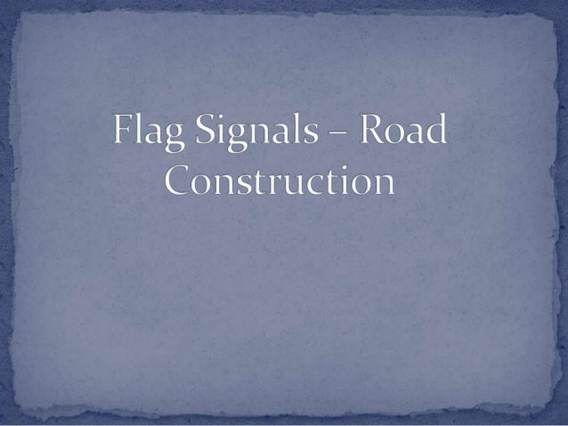 Flag signal to proceed.Flag signal to slow       down.