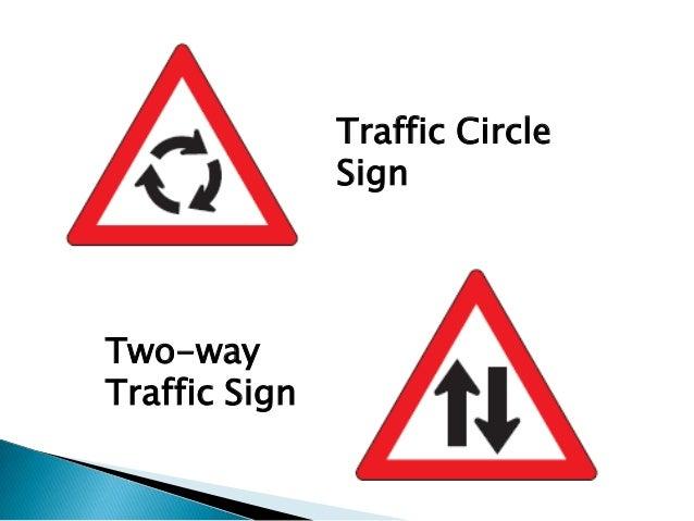 Traffic Circle               SignTwo-wayTraffic Sign