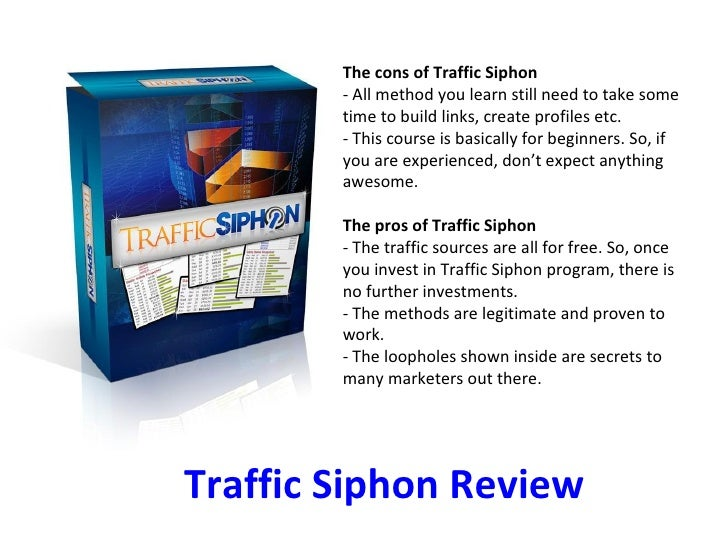 Traffic Siphon Review The cons of Traffic Siphon - All method you learn still need to take some time to build links, creat...