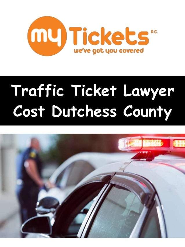 How Much Does A Traffic Lawyer Cost >> Traffic Ticket Lawyer Cost Dutchess County