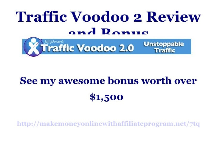 Traffic Voodoo 2 Review and Bonus See my awesome bonus worth over $1,500   http://makemoneyonlinewithaffiliateprogram.net/...