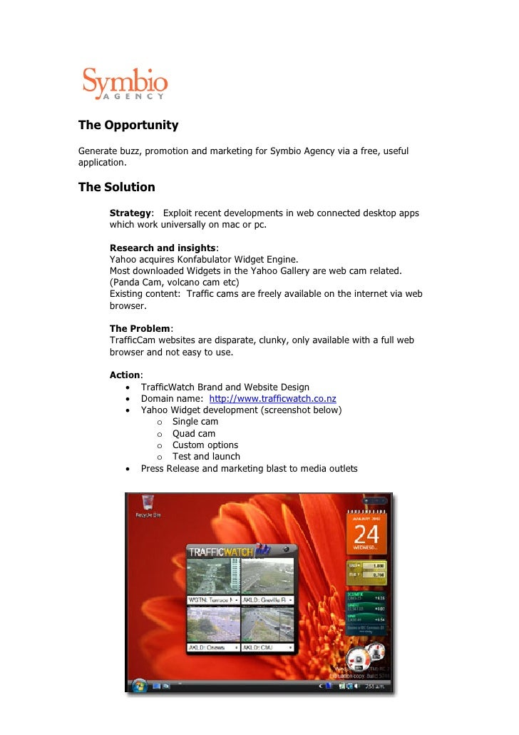 The OpportunityGenerate buzz, promotion and marketing for Symbio Agency via a free, usefulapplication.The Solution       S...