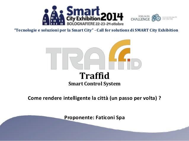"""""""Tecnologie e soluzioni per la Smart City"""" - Call for solutions di SMART City Exhibition  Traffid  Smart Control System  C..."""