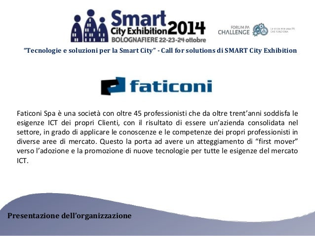 """""""Tecnologie e soluzioni per la Smart City"""" - Call for solutions di SMART City Exhibition  Faticoni Spa è una società con o..."""