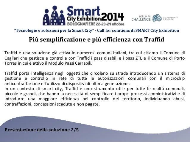 """""""Tecnologie e soluzioni per la Smart City"""" - Call for solutions di SMART City Exhibition  Più semplificazione e più effici..."""