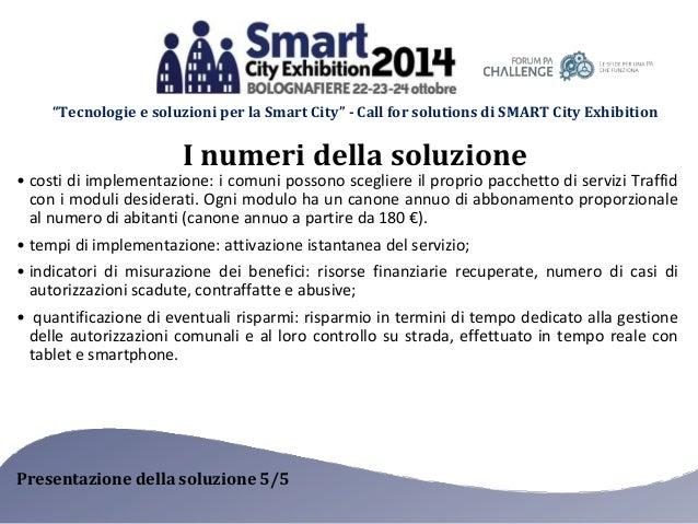 """""""Tecnologie e soluzioni per la Smart City"""" - Call for solutions di SMART City Exhibition  I numeri della soluzione  • cost..."""