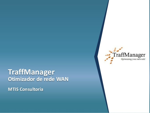 MTIS Consultoria TraffManager Otimizador de rede WAN