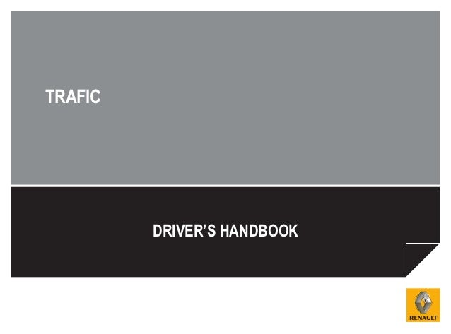 TRAFIC         DRIVER'S HANDBOOK
