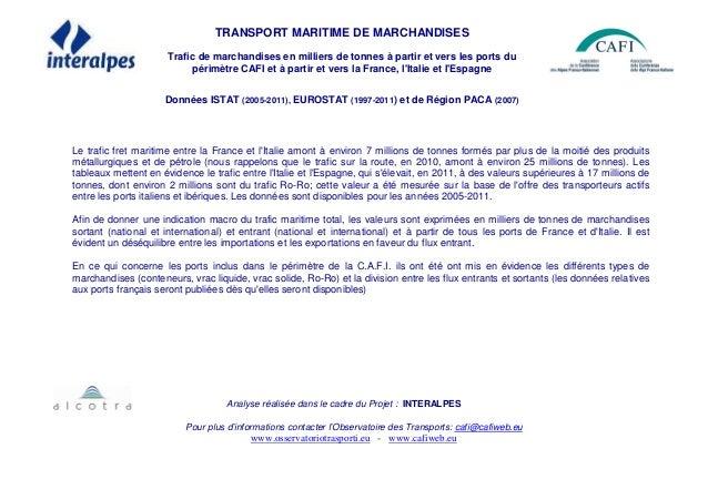 TRANSPORT MARITIME DE MARCHANDISES Trafic de marchandises en milliers de tonnes à partir et vers les ports du périmètre CA...