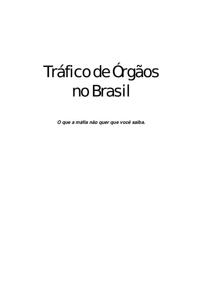 Tráfico de Órgãos no Brasil O que a máfia não quer que você saiba.