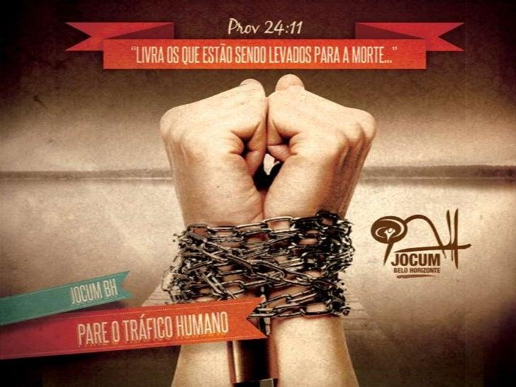 27-50 milhões de escravos• O tráfico humano cresce porque dá muito  lucro: depois de drogas e armas é o tráfico  mais lucr...