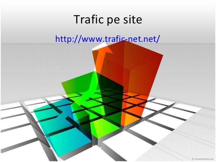 Trafic pe site http://www.trafic-net.net/