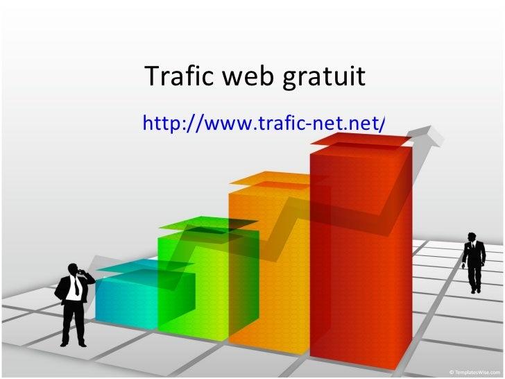 Trafic web gratuit http://www.trafic-net.net/