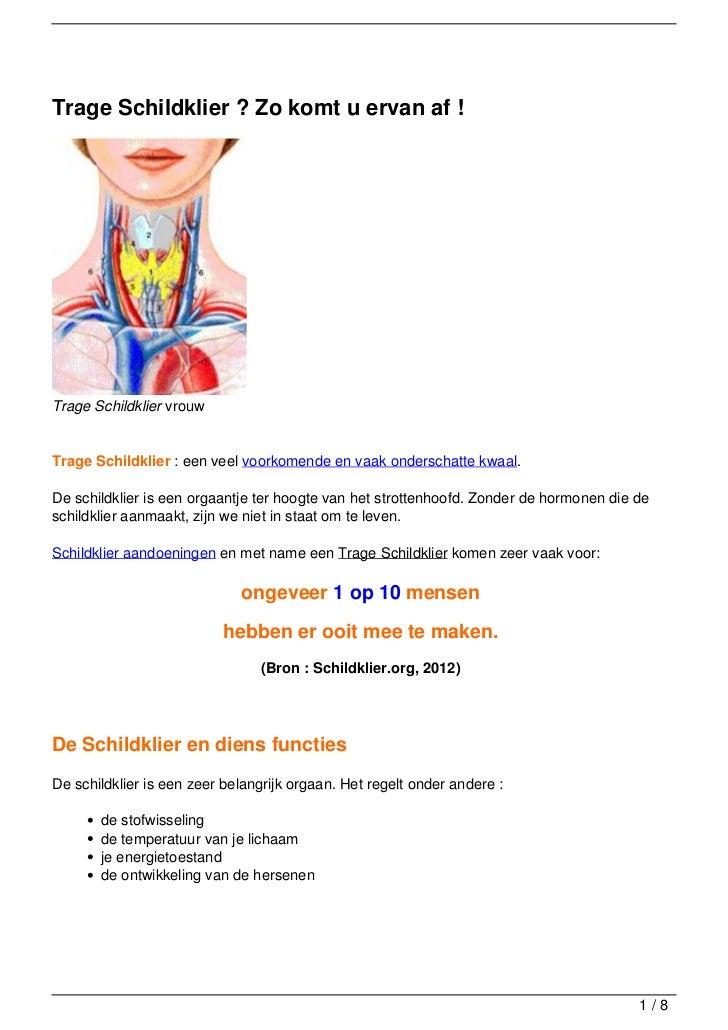 Trage Schildklier ? Zo komt u ervan af !Trage Schildklier vrouwTrage Schildklier : een veel voorkomende en vaak onderschat...