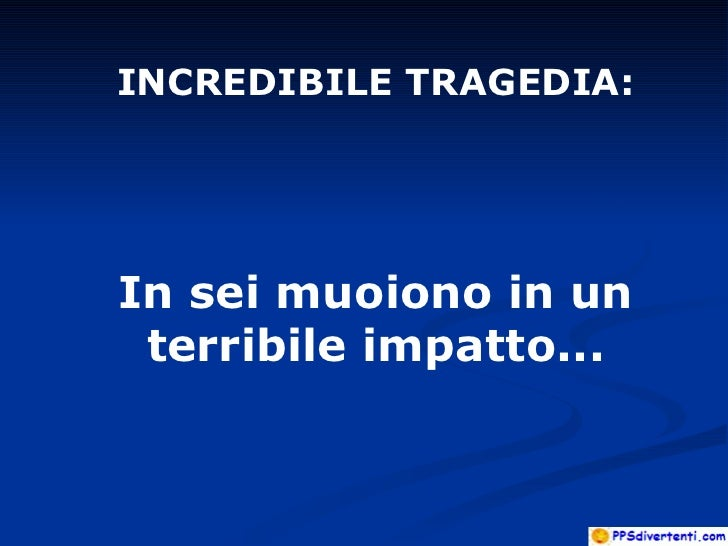 INCREDIBILE TRAGEDIA:In sei muoiono in un terribile impatto...