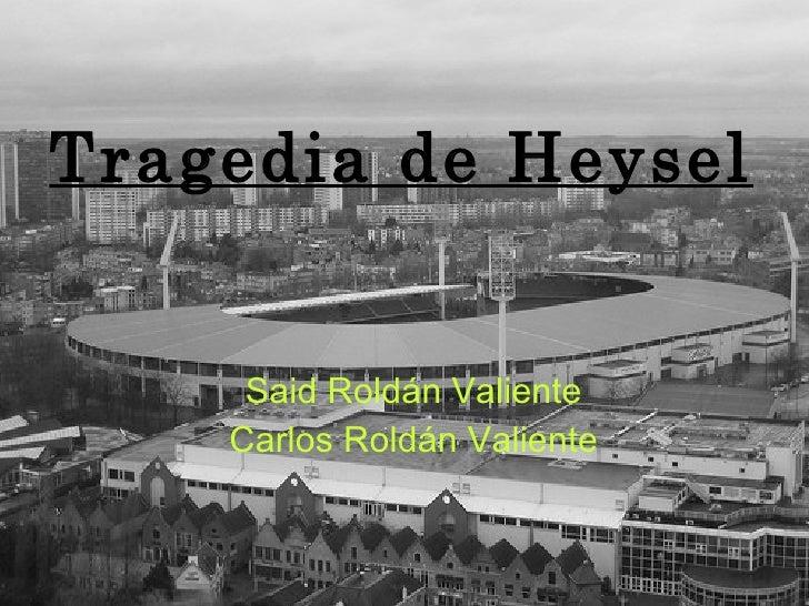 Tragedia de Heysel Said Roldán Valiente Carlos Roldán Valiente