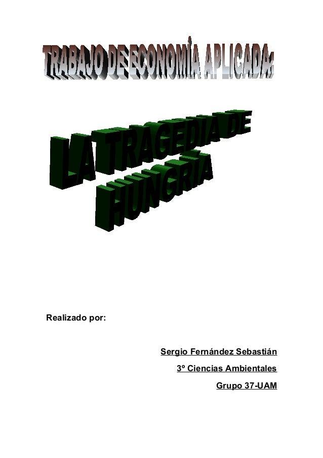 Realizado por: Sergio Fernández Sebastián 3º Ciencias Ambientales Grupo 37-UAM